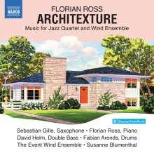 """Florian Ross (geb. 1972): Kammermusik für Jazz-Quartett & Bläserensemble """"Architexture"""", CD"""