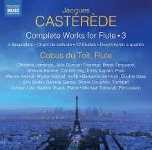 Jacques Casterede (1926-2014): Sämtliche Werke mit Flöte Vol.3, CD