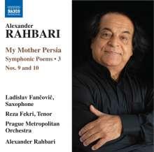 Alexander Rahbari (geb. 1948): Symphonische Dichtungen Vol. 3 - My Mother Persia, CD