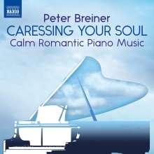 "Peter Breiner (geb. 1957): Klavierwerke ""Calm Romantic Piano Music - Caressing Your Soul"", CD"