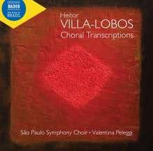 Heitor Villa-Lobos (1887-1959): Chor-Transkriptionen, CD