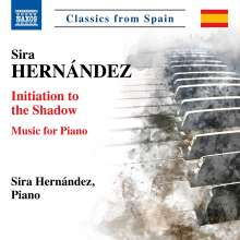"Sira Hernandez (geb. 1959): Klavierwerke ""Initiation to the Shadow"", CD"