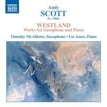 """Andy Scott (geb. 1966): Werke für Saxophon & Klavier - """"Westland"""", CD"""