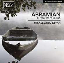 Eduard Abramian (1923-1986): Preludes Nr.1-24, CD