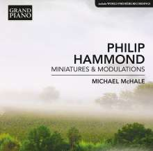 "Philip Hammond (geb. 1951): Klavierwerke ""Miniatures & Modulations"", CD"