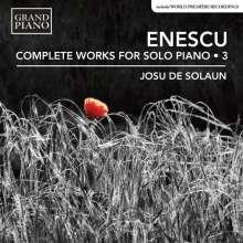George Enescu (1881-1955): Sämtliche Klavierwerke Vol.3, CD
