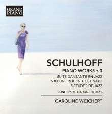 Erwin Schulhoff (1894-1942): Klavierwerke Vol.3, CD