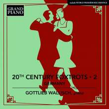 Gottlieb Wallisch - 20th Century Foxtrots Vol. 2 (Deutschland), CD