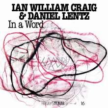 Ian William Craig & Daniel Lentz: In A Word, LP