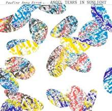 Pauline Anna Strom: Angel Tears In Sunlight, CD