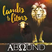Abound: Lambs To Lions, CD