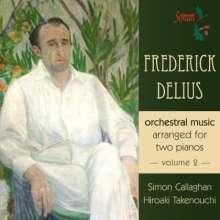Frederick Delius (1862-1934): Orchesterwerke (arrangiert für 2 Klaviere), CD