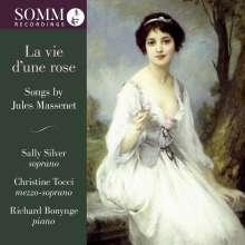 Jules Massenet (1842-1912): Lieder - La vie d'une rose, CD
