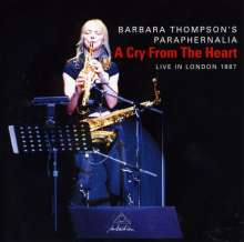 Barbara Thompson (geb. 1944): A Cry From The Heart: Live In London, CD
