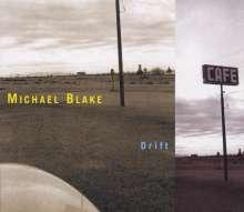 Michael Blake (geb. 1964): Drift, CD