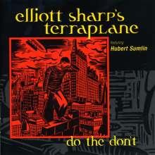 Elliott Sharp (geb. 1951): Do The Don't, CD