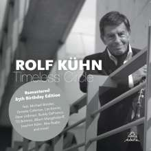 Rolf Kühn (geb. 1929): Timeless Circle (Remastered 85th Birthday Edition), CD