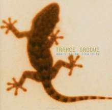 Trance Groove: Meant To Be Like This, CD