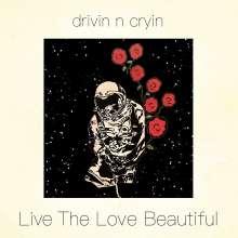 Drivin N Cryin: Live The Love Beautiful, CD