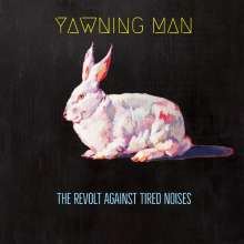 Yawning Man: The Revolt Against Tired Noises, LP