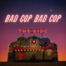 Bad Cop / Bad Cop: The Ride, CD