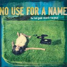 No Use For A Name: The Feel Good Record of the Year, CD