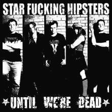 Star Fucking Hipsters: Until We're Dead, CD