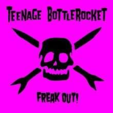 Teenage Bottlerocket: Freak Out!, 2 LPs