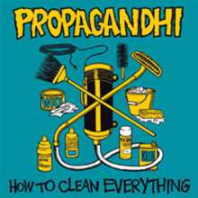 Propagandhi: How To Clean Everything (20th Anniversary Edition) (remastered), LP