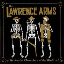 The Lawrence Arms: We Are The Champions Of The World (A Retrospectus), 2 LPs
