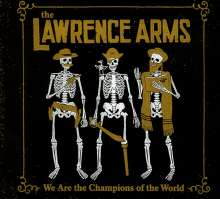The Lawrence Arms: We Are The Champions Of The World, 2 CDs