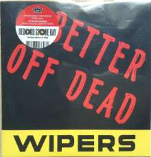 """Wipers: Better Off Dead (Limited-Edition), Single 7"""""""