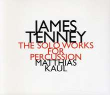 James Tenney (1934-2006): Die Werke für Percussion solo, CD
