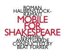 Roman Haubenstock-Ramati (1919-1994): Mobile for Shakespeare, CD