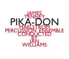 James Tenney (1934-2006): Pika-Don für Percussion-Ensemble, CD