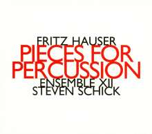 Fritz Hauser (geb. 1953): Pieces for Percussion, CD