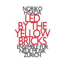 "Noriko Hisada (geb. 1963): Kammermusik ""Led By The Yellow Bricks"", CD"