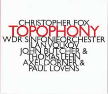 Christopher Fox (geb. 1955): Topophony, CD