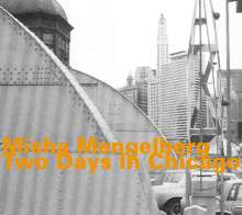 Misha Mengelberg (1935-2017): Two Days in Chicago, 2 CDs