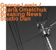 George Lewis & Oxana Omelchuk: Breaking News, CD