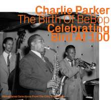 Charlie Parker (1920-1955): Celebrating Bird At 100 Vol. 1, CD