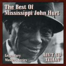Mississippi John Hurt: Ain't No Tellin': The Best of Mississippi John Hurt, CD