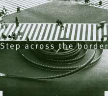 Fred Frith (geb. 1949): Step Across The Border, CD