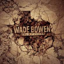 Wade Bowen: Solid Ground, CD