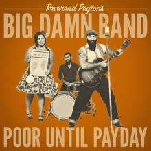 Reverend Peyton's Big Damn Band: Poor Until Payday, LP