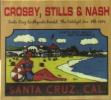 Crosby, Stills & Nash: The Santa Cruz Earthquake Benefit, The Catalyst Nove. 8th 1989, 2 CDs
