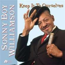 Sonny Boy Williamson II.: Keep It To Ourselves (Hybrid-SACD), Super Audio CD