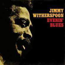 Jimmy Witherspoon: Evenin' Blues (200g) (Limited-Edition), LP