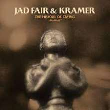 Jad Fair & Kramer: The History Of Crying (revisited) (Limited Edition) (Golden Tears Vinyl), LP