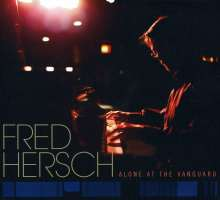 Fred Hersch (geb. 1955): Alone At The Vanguard 2010, CD